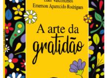 A arte da gratidão - Eder Vasconcelos e Emerson Aparecido Rodrigo