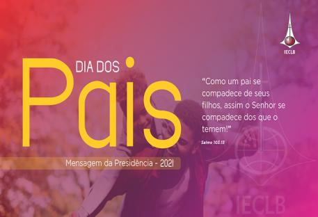 Mensagem para o Dia dos Pais 2021 - Presidência da IECLB