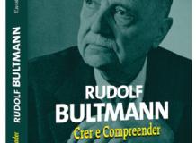 Crer e Compreender - Ensaios Selecionados - Rudolf Bultmann (2ª edição)