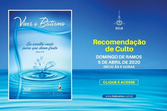 IECLB - Recomendação de Culto - Domingo de Ramos - 2020